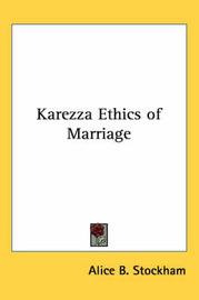 Karezza Ethics of Marriage by Alice B. Stockham image