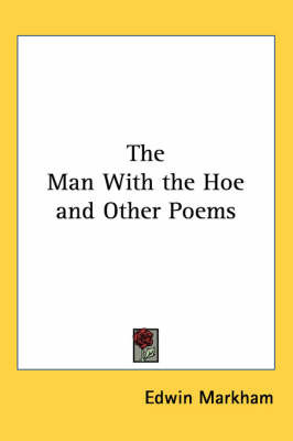 The Man With the Hoe and Other Poems by Edwin Markham image