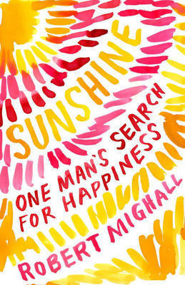 Sunshine: One Man's Search for Happiness by Robert Mighall