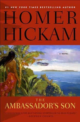 The Ambassador's Son by Homer Hickam