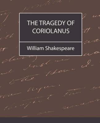 The Tragedy of Coriolanus by William Shakespeare (McMaster University, Ontario Universit??t des Saarlandes, Saarbr??cken, Germany Universit??t des Saarlandes, Saarbr??cken, German