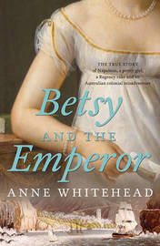 Betsy and the Emperor by Anne Whitehead