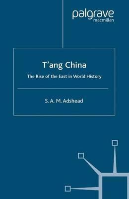 T'ang China by S. A.M. Adshead image