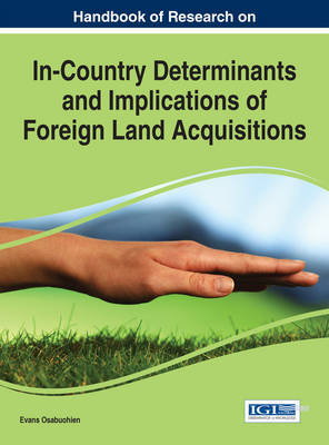 Handbook of Research on In-Country Determinants and Implications of Foreign Land Acquisitions by Evans Osabuohien