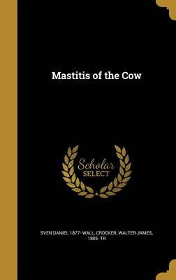 Mastitis of the Cow by Sven Daniel 1877- Wall