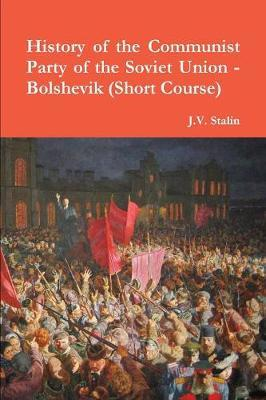 History of the Communist Party of the Soviet Union (Short Course) by J V Stalin image