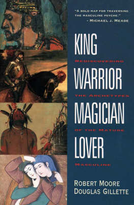 King Warrior Magician Lover by Douglas Gillette