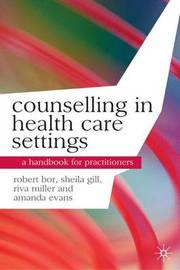 Counselling in Health Care Settings by Robert Bor image