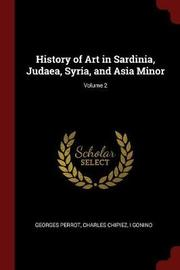 History of Art in Sardinia, Judaea, Syria, and Asia Minor; Volume 2 by Georges Perrot image