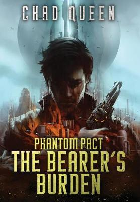 The Bearer's Burden by Chad Queen
