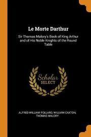 Le Morte Darthur by Alfred William Pollard