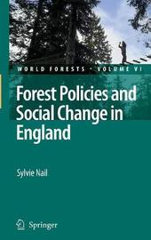 Forest Policies and Social Change in England by Sylvie Nail
