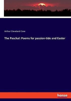 The Paschal by Arthur Cleveland Coxe
