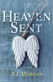 Heaven Sent by S J Morgan