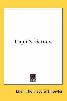 Cupid's Garden by Ellen Thorneycroft Fowler image