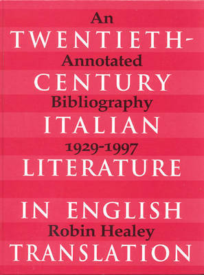 Twentieth-Century Italian Literature in Translation by Robin Healey