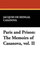 Paris and Prison by Jacques De Seingal Casanova image