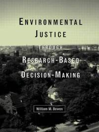 Environmental Justice Through Research-Based Decision-Making by William M Bowen image