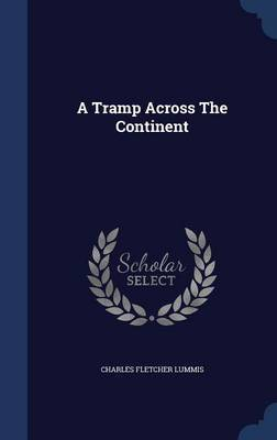 A Tramp Across the Continent by Charles Fletcher Lummis image