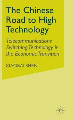 The Chinese Road to High Technology by X Shen