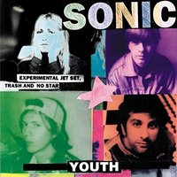 Experimental Jet Set, Trash and No Star by Sonic Youth