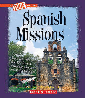 Spanish Missions by John Perritano