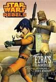 Star Wars Rebels Ezra's Gamble by Disney Book Group