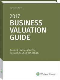 Business Valuation Guide, 2017 by George B Hawkins