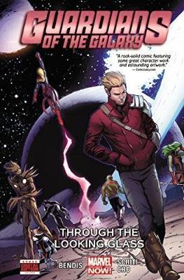 Guardians Of The Galaxy Volume 5: Through The Looking Glass by Brian Michael Bendis