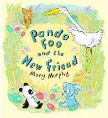 Panda Foo and the New Friend by Mary Murphy