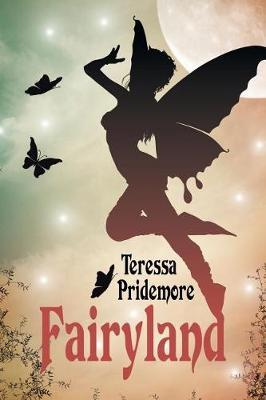 Fairyland by Teressa Pridemore