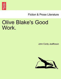 Olive Blake's Good Work. by John Cordy Jeaffreson