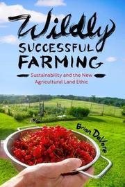 Wildly Successful Farming by Brian DeVore