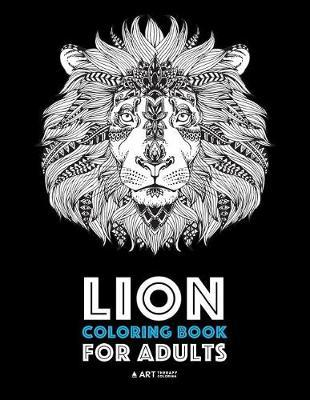 Lion Coloring Book For Adults by Art Therapy Coloring