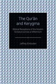 The Qur'an and Kerygma by Jeffrey Einboden