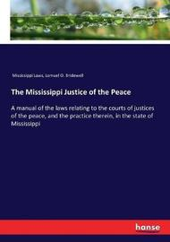 The Mississippi Justice of the Peace by Mississippi Laws