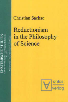 Reductionism in the Philosophy of Science by Christian Sachse image