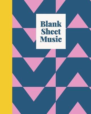 Blank Sheet Music by Hattie Louise Notebooks