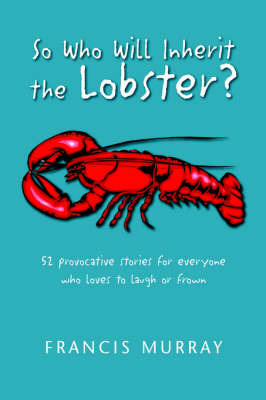 So Who Will Inherit the Lobster? by Francis Murray image