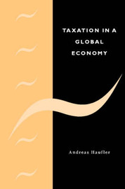 Taxation in a Global Economy by Andreas Haufler