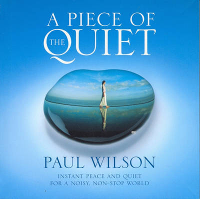 A Piece of the Quiet by Paul Wilson image