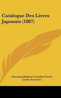 Catalogue Des Livres Japonais (1887) by Antonius Johannes Cornelius Geerts image