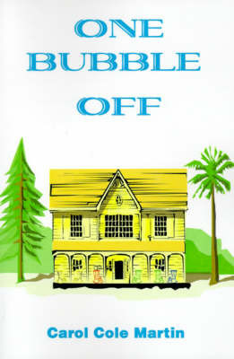 One Bubble Off by Carol Cole Martin