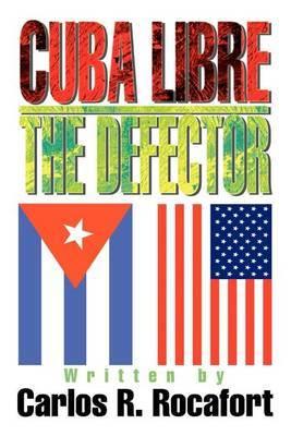 Cuba Libre--The Defector by Carlos R. Rocafort image