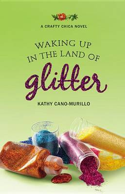 Waking Up in the Land of Glitter by Kathy Cano Murillo image