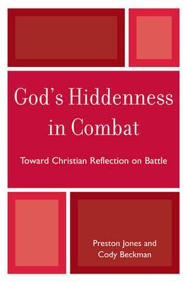 God's Hiddenness in Combat by Preston Jones