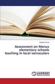 Assessment on Manus Elementary Schools Teaching in Local Vernaculars by Semel Raphael