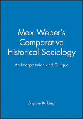 Max Weber's Comparative Historical Sociology by Stephen Kalberg image
