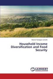 Household Income Diversification and Food Security by Limenih Bassie Yizengaw