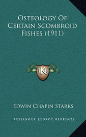 Osteology of Certain Scombroid Fishes (1911) by Edwin Chapin Starks